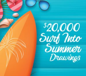 $20,000 Surf Into Summer Drawings
