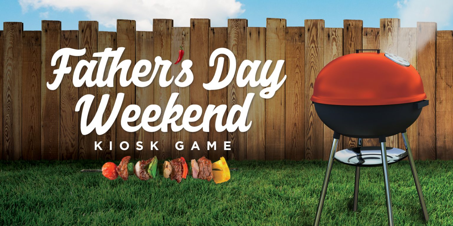 Father's Day weekend kiosk game - creative has barbecue grill on it