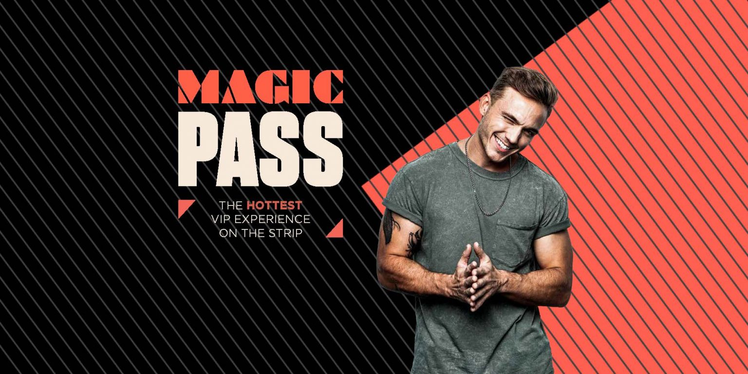 Magic Pass - The Hottest VIP Experience On The Strip